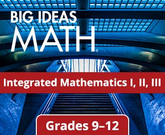 Big Ideas Math: Integrated Mathematics I, II, III