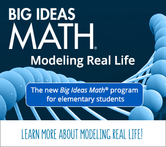 Big Ideas Math. Modeling Real Life. The new Big Ideas Math program for elementary students.