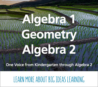 Algebra 1, Geometry, Algebra 2. Big Ideas Learning
