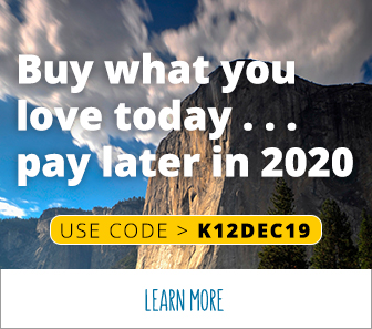 Buy what you love today ... pay later in 2020. Use offer code K12DEC19.