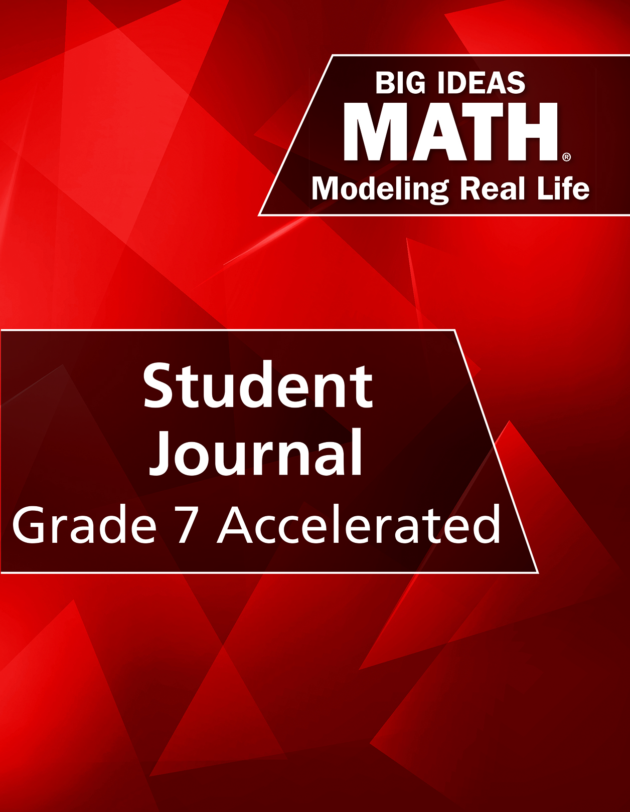 Big Ideas Math: Modeling Real Life Grade 7 Accelerated