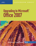 Upgrading to Microsoft Office 2007 - Illustrated Brief