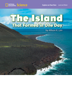 National Geographic Science 1-2 (Earth Science: Land and Water): Explore on Your Own: The Island That Formed in One Day, 8-pack