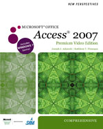 New Perspectives on Microsoft® Office Access 2007, Comprehensive, Premium Video Edition
