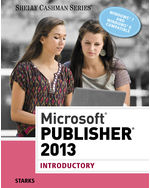 Microsoft® Publisher 2013: Introductory