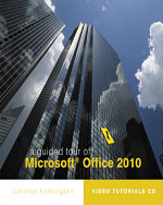 A Guided Tour of Microsoft® Office 2010