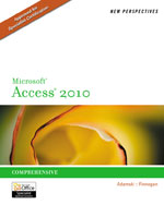 New Perspectives on Microsoft® Access 2010, Comprehensive