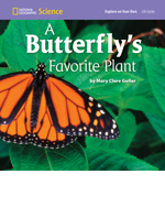 National Geographic Science 1-2 (Life Science: Life Cycles): Explore on Your Own: A Butterfly's Favorite Plant, 8-pack