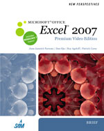 New Perspectives on Microsoft® Office Excel® 2007, Brief, Premium Video Edition