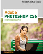 Adobe® Photoshop® CS6: Comprehensive