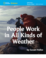 National Geographic Science K (Earth Science: Weather and Seasons): Become an Expert: People Work in All Kinds of Weather, 8-pack