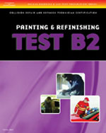 ASE Test Preparation Collision Repair and Refinish- Test B2: Painting and Refinishing