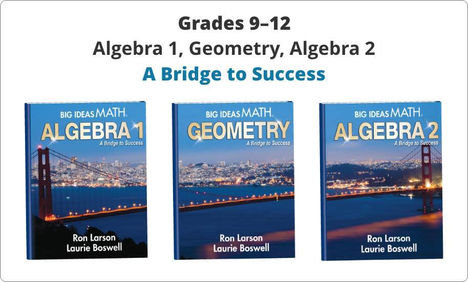 Big Ideas Math®: A Bridge to Success – Algebra 1, Geometry