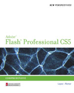 New Perspectives on Adobe Flash Professional CS5, Comprehensive