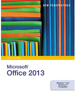 New Perspectives on Microsoft® Office 2013, First Course