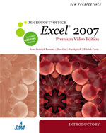 New Perspectives on Microsoft® Office Excel® 2007, Introductory, Premium Video Edition