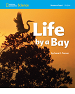 National Geographic Science 1-2 (Life Science: Life Cycles): Become an Expert: Life by a Bay, 8-pack