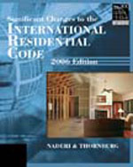 2006 Significant Changes to the International Residential Code