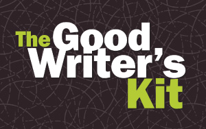 The Good Writer's Kit