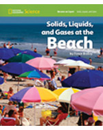 National Geographic Science 1-2 (Physical Science: Solids, Liquids, and Gases): Become an Expert: Solids, Liquids, and Gases at the Beach, 8-pack