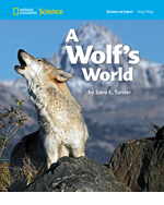National Geographic Science 1-2 (Life Science: Living Things): Become an Expert: A Wolf's World, 8-pack