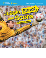National Geographic Science 1-2 (Physical Science: Forces and Motion): Explore on Your Own: Juggle, Shoot, and Score, 8-pack