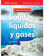 National Geographic Science 1-2 (Physical Science: Solids, Liquids, and Gases): Science Inquiry Book, Spanish