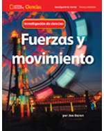 National Geographic Science 1-2 (Physical Science: Forces and Motion): Science Inquiry Book, Spanish
