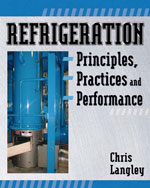 Refrigeration Principles, Practices, and Performance