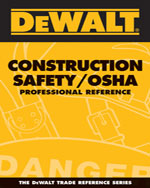 DEWALT® Construction Safety/OSHA Professional Reference