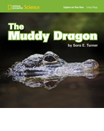 National Geographic Science 1-2 (Life Science: Living Things): Explore on Your Own: The Muddy Dragon, 8-pack