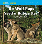 National Geographic Science 1-2 (Life Science: Living Things): Explore on Your Own: Do Wolf Pups Need a Babysitter', 8-pack
