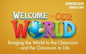 Welcome to Our World (American English)