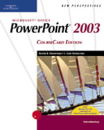New Perspectives on Microsoft Office PowerPoint 2003, Introductory, CourseCard Edition