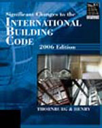 Significant Changes to the International Building Code, 2006 Edition