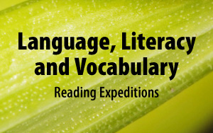 Language, Literacy, and Vocabulary - Reading Expeditions