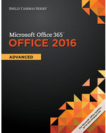 Shelly Cashman Series® Microsoft® Office 365 & Office 2016: Advanced