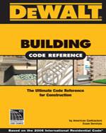 DEWALT® Building Code Reference: Based on the 2006 International Residential Code