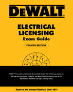 DEWALT® Electrical Licensing Exam Guide: Based on the NEC® 2014