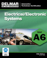 ASE Test Preparation - A6 Electrical/Electronic Systems