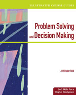 Illustrated Course Guides: Problem-Solving and Decision Making - Soft Skills for a Digital Workplace