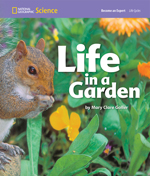 National Geographic Science 1-2 (Life Science: Life Cycles): Become an Expert: Life in a Garden, 8-pack