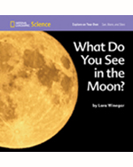 National Geographic Science 1-2 (Earth Science: Sun, Moon, and Stars): Explore on Your Own: What Do You See in the Moon', 8-pack
