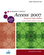 New Perspectives on Microsoft® Office Access 2007, Introductory, Premium Video Edition