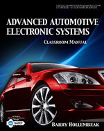 Today's Technician: Advanced Automotive Electronic Systems, Classroom and Shop Manual